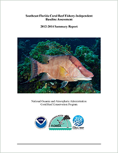 cover - Southeast Florida Coral Reef Fishery-Independent Baseline Assessment: 2012-2014 Summary Report