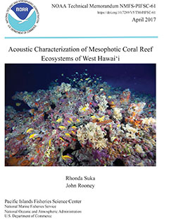NOAA Technical Memorandum NMFS-PIFSC-61 - Acoustic Characterization of Mesophotic Coral Reef Ecosystems of West Hawaii